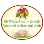 Ein Geizhals und ein Schwein
