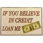 If you believe in credit